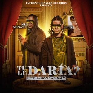 Mr Manyao & El H2 – Tu Le Daria