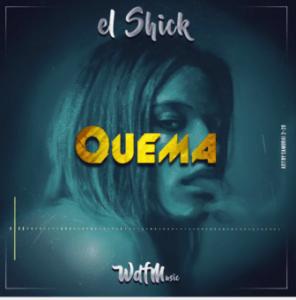El Shick – Quema