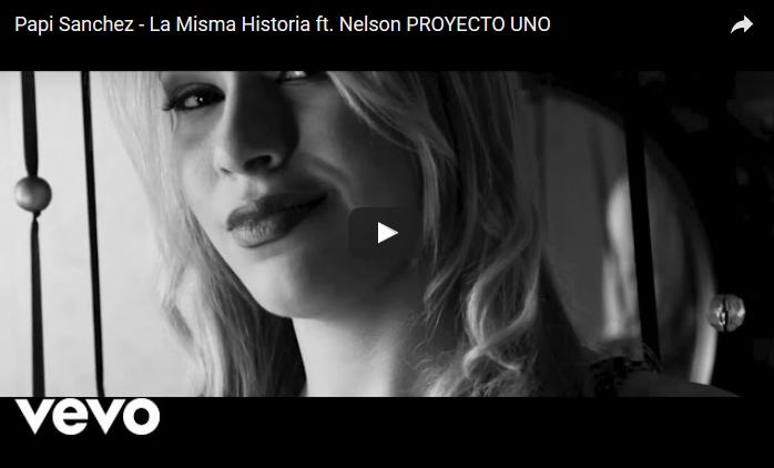 Papi Sanchez ft. Nelson PROYECTO UNO – La Misma Historia ( VIDEO OFICIAL)