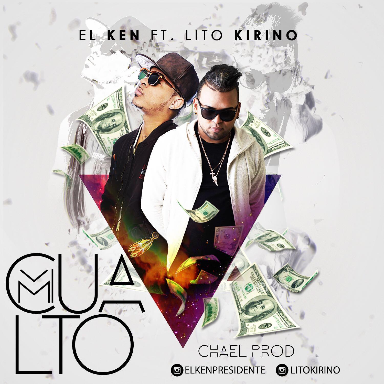 Estreno: El Ken Ft Lito Kirino – Cualto – By ChaelProduciendo