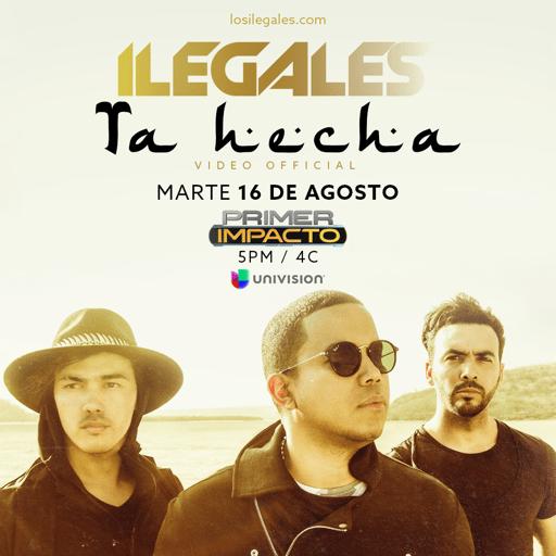 """ILegales estrena hoy vídeo """"Ta Hecha"""" en Primer Impacto"""