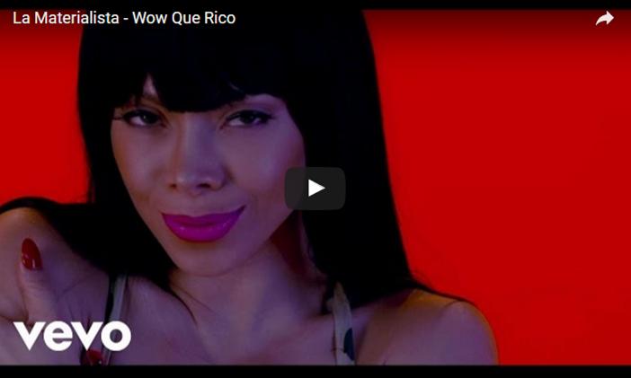 La Materialista – Wow Que Rico! (Video Oficial)