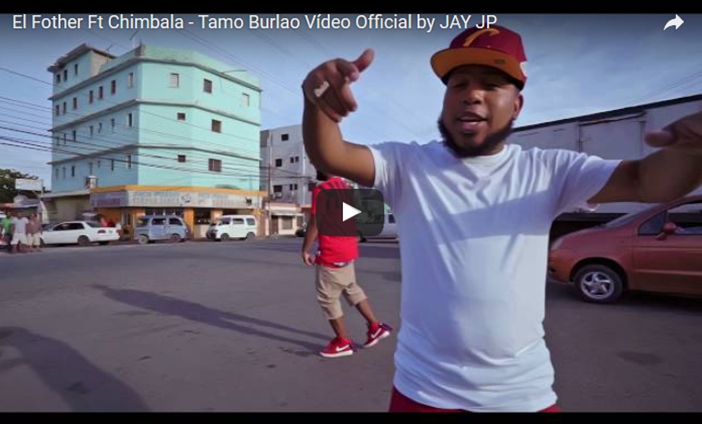 El Fother Ft Chimbala – Tamo Burlao Vídeo Official by JAY JP