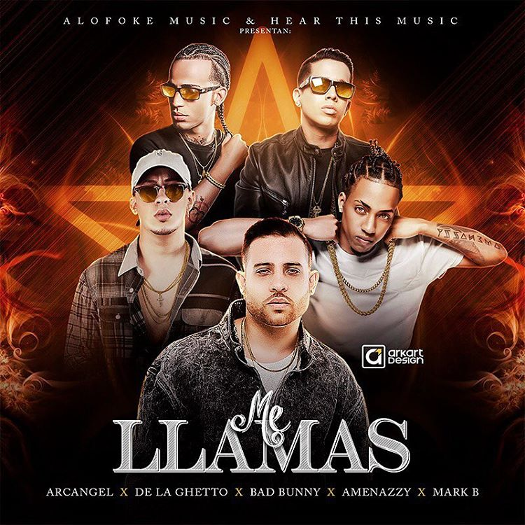 Mark B, Arcangel, De La Ghetto, Bad Bunny & El Nene La Amenaza – Me Llamas