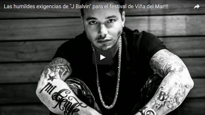 """MIRE EL VIDEO: Exigencias de """"J Balvin"""" para el festival de Viña del Mar, QUE HUMILDE!!"""