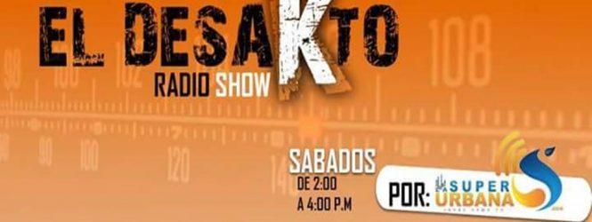 """""""EL DESAKTO RADIO SHOW"""" programa de radio"""